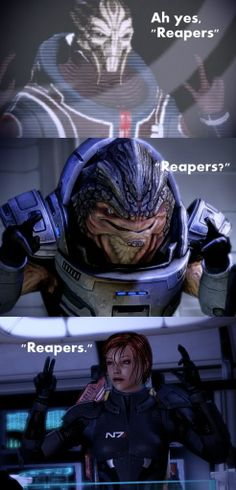 """Ah yes, 'Reapers'."""