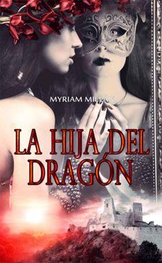 Vomitando mariposas muertas: La hija del dragón - Myriam Millán