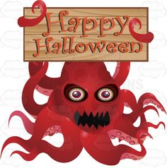 A Red Angry Squid-Like Creature Monster Holds Up A Wooden Board In Its Tentacles With 'Happy Halloween' Written In Orange On it #alien #autumn #candy #celebration #chase #costume #creature #fall #fright #halloween #haunt #holiday #horror #monster #nightmare #october #octopus #outer #scare #space #spooky #squid #tentacles #trickortreat #vector #clipart #stock