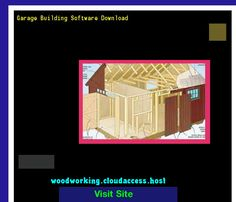 Garage Building Software Download 232132 - Woodworking Plans and Projects!