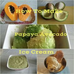Thellys Cucina International: How To Make Papaya Avocado Ice Cream