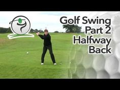 Golf Swing Sequence Part 2 - Halfway Back Position - YouTube