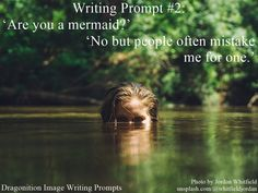 Writing Prompt #2: 'Are you a mermaid?' 'No but people often mistake me for one.'