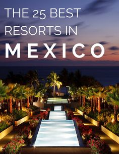 The 40 Best Resorts in Mexico: Readers' Choice Awards 2015 Mexico Resorts, Vacation In Mexico, Mexico Travel, Vacation Destinations, Dream Vacations, Vacation Spots, Best Resorts, Hotels And Resorts, Mexico Tourist Attractions