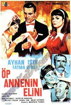 Fatma Girik ve Ayhan Işık. Öp Annenin Elini film afişi