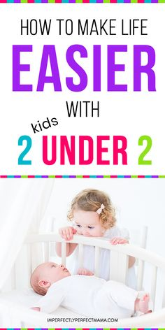Here are tips for moms with two kids under two. Learn how to manage your time a new mom to two children under two. Tips and advice on how to survive when you have two kids under two years of age. Here are 10 tips to survive life with two kids under two!