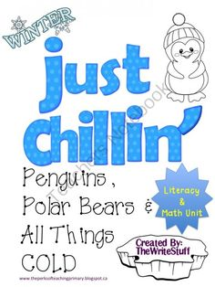 Winter Chill - Just Chillin' ~  Penguins, Polar Bears and all things COLD!.  A GIVEAWAY promotion for Just Chillin Literacy and Math Winter Fun from TheWriteStuff on TeachersNotebook.com (ends on 1-4-2014)