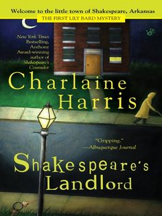 Set in Arkansas Shakespeare's Landlord (Lily Bard Mysteries, Book 1) (A Lily Bard Mystery) by Charlaine Harris http://www.amazon.com/dp/B000PDYVKC/ref=cm_sw_r_pi_dp_F-Abwb04AKDEX
