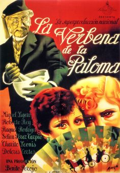 La verbena de la Paloma [Poster, 1 of 7 high-resolution movie posters in this group. Verbena, Francisco Fernandez, Spanish Posters, Movie Theater, In Hollywood, Vintage Posters, Cinema, The Originals, Movies