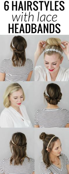 6 Hairstyles with Lace Headbands – each hairstyle is super chic and super easy to do! Click through to the short tutorials!
