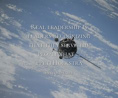 Quotes about Real leadership is leaders recognizing that they serve the people that ... #PeteHoekstra   with images background, share as cover photos, profile pictures on WhatsApp, Facebook and Instagram or HD wallpaper - Best quotes