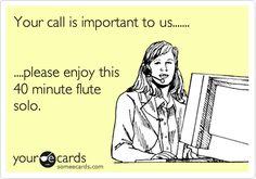 E V E R Y T I M E. lmao. your call is important to us...#funny