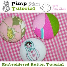 nother embroidered button tutorial, this one from pinpstitch!!   *pimpStitch.typepad.com  amylcluck (flickr name)