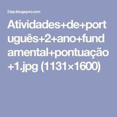 Atividades+de+português+2+ano+fundamental+pontuação+1.jpg (1131×1600)