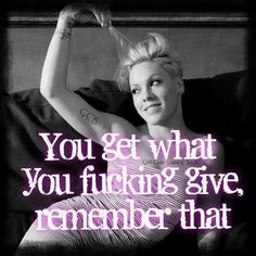 P!nk belive. That. ;-$