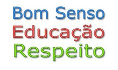 """Educação/Formação e o """"Ser Humano"""": RESPEITO"""