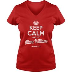 Aliane Williams Shirts keep calm and let Aliane Williams handle it Aliane Williams Tshirts Aliane Williams T-Shirts Name shirts Aliane Williams I am Aliane Williams tee Shirt Hoodie #gift #ideas #Popular #Everything #Videos #Shop #Animals #pets #Architecture #Art #Cars #motorcycles #Celebrities #DIY #crafts #Design #Education #Entertainment #Food #drink #Gardening #Geek #Hair #beauty #Health #fitness #History #Holidays #events #Home decor #Humor #Illustrations #posters #Kids #parenting #Men…