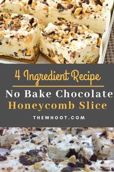Chocolate Honeycomb Slice 4 Ingredients No Bake Cold Desserts, No Bake Desserts, Easy Desserts, Delicious Desserts, Dessert Recipes, Chocolate Slice, Chocolate Recipes, Chocolate Crunch, 4 Ingredient Desserts