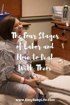 The Four Stages of Labor and How to Deal With Them Best