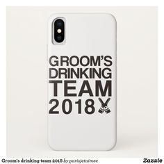 Groom's drinking team 2018 iPhone x case #wedding #bachelorparty #groomsdrinkingteam2018 #grooms #funnywedding