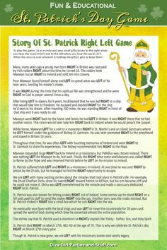 Story of St. Patrick Right Left Game - A fun and educational way to celebrate the man responsible for the holiday. patricks day images st pats Story of St Patrick Left Right Game St Patrick's Day Story, Trivia, St Patrick's Day Games, St Patricks Day Quotes, St Patricks Day Crafts For Kids, St Patrick Day Activities, St Patrick's Day Decorations, Senior Activities, St Paddys Day