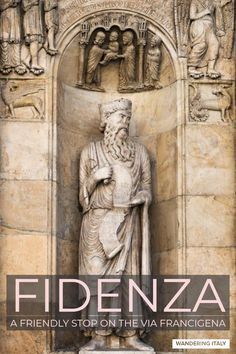 Travel guide to Fidenza, a tourist destination along the Via Francigena in the Emilia Romagna region with a Romanesque catheral art, culture and good eats. Pilgrims, Romanesque, Parma, Italy Travel, Where To Go, Wander, Travel Guide, Facade, Rome