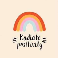 Radiate Positivity Stylized Lettering With Rainbow Positive Vibes, Positive Quotes, Motivational Quotes, Inspirational Quotes, Cute Quotes, Happy Quotes, Images Kawaii, Encouragement, Happy Words