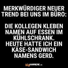 #stuttgart #mannheim #trier #köln #mainz #koblenz #ludwigshafen #komisch #trend #büro #job #karriere #kollegen #essen #kühlschrank #heute #käse #sandwich #food #gerd #haha #spaß #fun Haha, Mainz, Trier, Career Path, Mannheim, Weird, Ha Ha