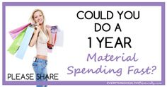 Could You Do A One Year Material Spending Fast
