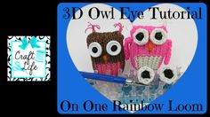 Craft Life 3D Owl Eye Tutorial on One Rainbow Loom or Monster Tail