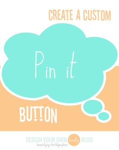How to Create a Custom Pin It Button Tutorial + Showcase by DesignYourOwnBlog.com