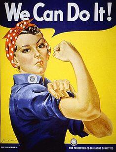 We can do it! ('¡Podemos hacerlo!'), de la compañía Westinghouse Electric, fue creado por el artista gráfico J. Howard Miller en 1943, para animar a las trabajadoras de las fábricas durante la II Guerra Mundial.