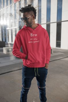 Bro, Do You Even Game? This design will add some fun to your wardrobe or it might make the perfect gift! Funny Sweatshirts, Hooded Sweatshirts, Men's Hoodies, Bro, Dad To Be Shirts, Red Hoodie, Shirt Designs, Graphic Sweatshirt, Gaming Apparel