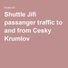 Shuttle Jifi passanger traffic to and from Cesky Krumlov