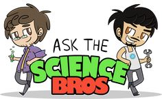 Science Bros Ask Blog by ecokitty on DeviantArt Seriously, do it. This is the best thing ever!!!