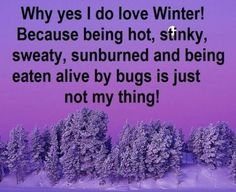 37 Ideas Quotes Funny Winter True Stories #funny #quotes Cold Weather Quotes, Hot Weather Humor, Funny Weather, Humid Weather, I Love Snow, I Love Winter, Winter Jokes, Best Quotes, Funny Quotes