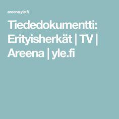 Tiededokumentti: Erityisherkät   TV   Areena   yle.fi