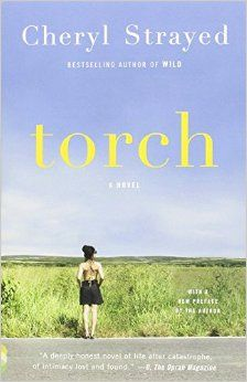 In her debut novel, Torch, bestselling author Cheryl Strayed weaves a searing and luminous tale of a family's grief after unexpected loss.