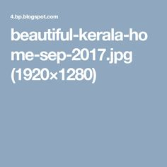 beautiful-kerala-home-sep-2017.jpg (1920×1280)