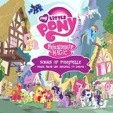 awesome CHILDRENS MUSIC - Album - $9.99 -  Friendship Is Magic: Songs of Ponyville (Music from the Original TV Series)
