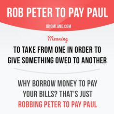 Would you rob Peter to pay Paul? -         Repinned by Chesapeake College Adult Ed. We offer free classes on the Eastern Shore of MD to help you earn your GED - H.S. Diploma or Learn English (ESL) .   For GED classes contact Danielle Thomas 410-829-6043 dthomas@chesapeke.edu  For ESL classes contact Karen Luceti - 410-443-1163  Kluceti@chesapeake.edu .  www.chesapeake.edu