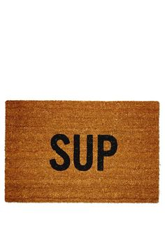 "Say ""sup?"" to all of your visitors without even having to open the door! This awesome doormat features natural coconut-fiber bristles and was made by R"