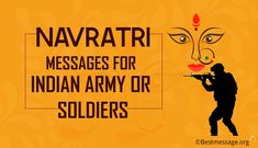 Navratri Messages for Indian Army and Navratri messages. Wish Indian soldiers with Navratri greetings and WhatsApp status to share with army. Navratri Wishes Image, Navratri Messages, Happy Navratri Wishes, Happy Navratri Images, Wishes Messages, Wishes Images, Navratri Pictures, Navratri Greetings, Magic Names