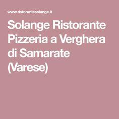 Solange Ristorante Pizzeria a Verghera di Samarate (Varese)
