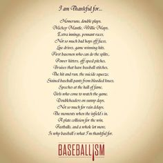 Discover and share Baseball Quotes And Poems. Explore our collection of motivational and famous quotes by authors you know and love. Baseball Poems, Baseball Stuff, Baseball Live, Baseball Sister, Travel Baseball, Softball Stuff, Baseball Bra, Giants Baseball, Baseball Crafts
