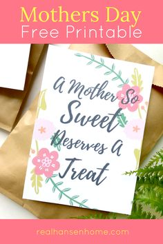Mothers Day Free Printable. A sweet treat mothers day free printable download. Great easy gift idea for moms. Also great for church groups, neighbors or friends. Perfect last minute, simple gift.
