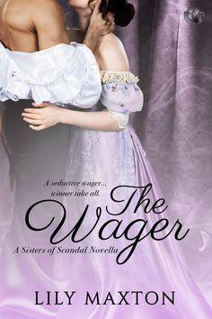 Lily Maxton - The Wager / #awordfromJoJo #HistoricalRomance #LilyMaxton