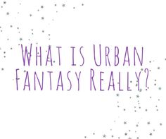 What is Urban Fantasy really?