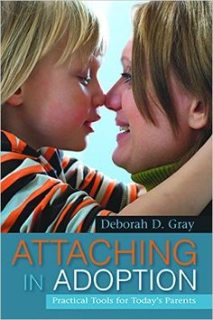 Amazon.com: Attaching in Adoption: Practical Tools for Today's Parents (9781849058902): Deborah D. Gray: Books