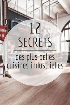 12 Secrets des Plus Belles Cuisines Industrielles